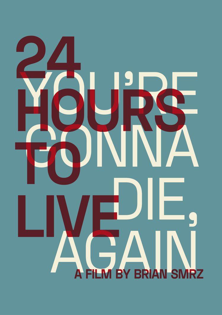 Film poster 24 Hours Live (2017 - sarahschrauwen | ello