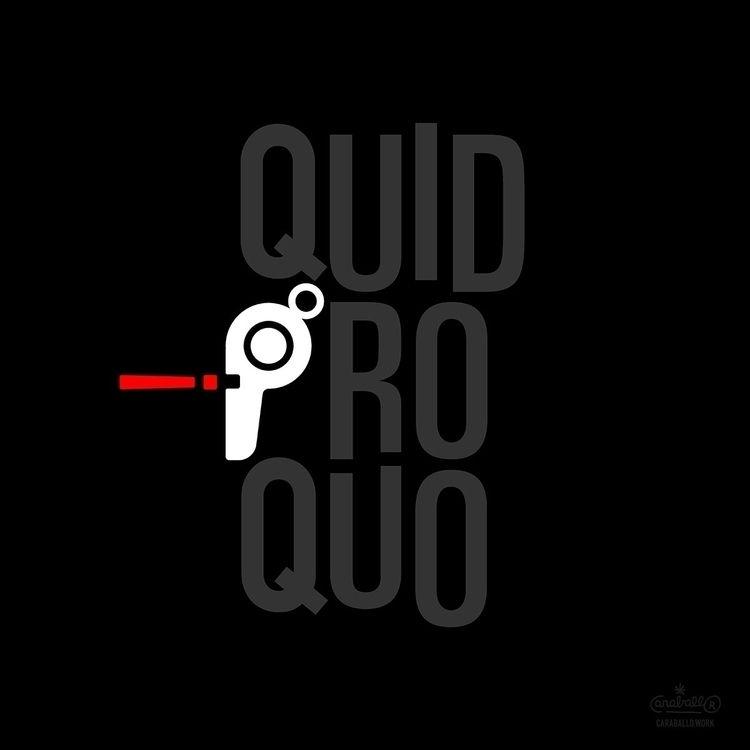 Quid Pro Quo/Whistleblower - quidproquo - minusbaby | ello