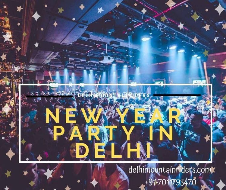 Celebrate Year Party Delhi Delh - delhimountainriders | ello