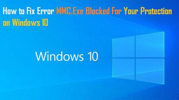 Fix Error MMC.Exe Blocked Prote - charlienoahim | ello