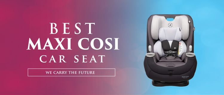 Maxi Cosi Car Seats Reviews 202 - francxfield | ello