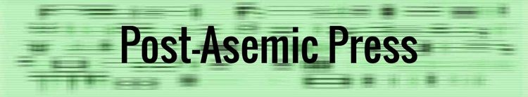 Post-Asemic Press official Band - asemicwriter | ello