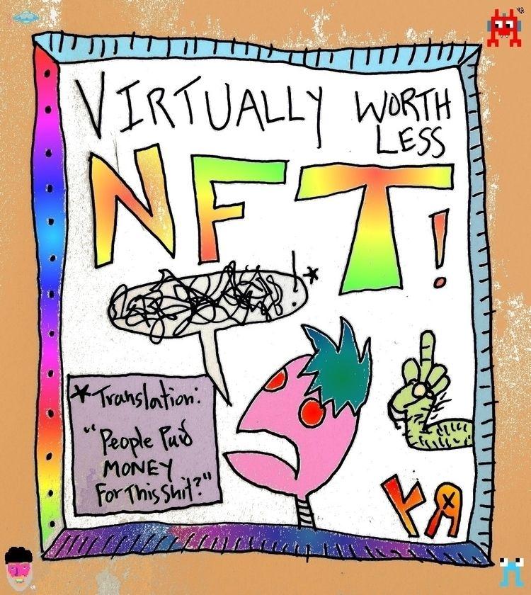 Virtually Worthless(*) NFT RFY  - richardfyates | ello