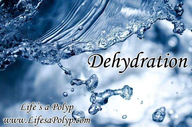 Understanding Dehydration, colo - lifesapolyp | ello