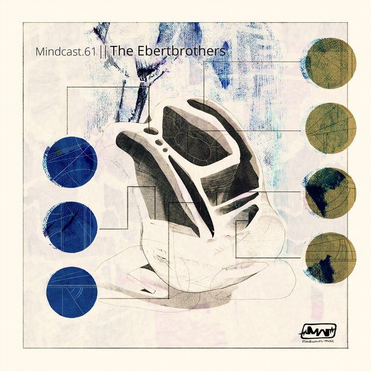 Mindcast.61 || Ebertbrothers -  - mindwaves-music | ello