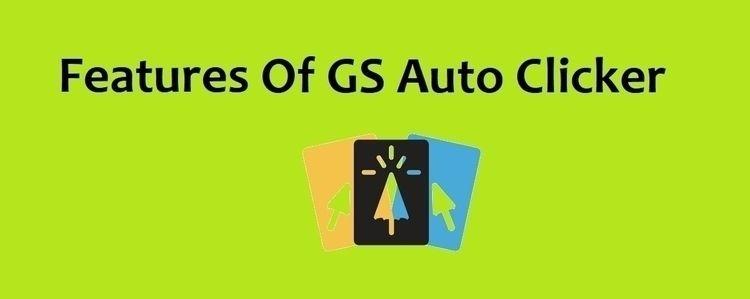 Features GS Auto Clicker super  - debracarlos | ello