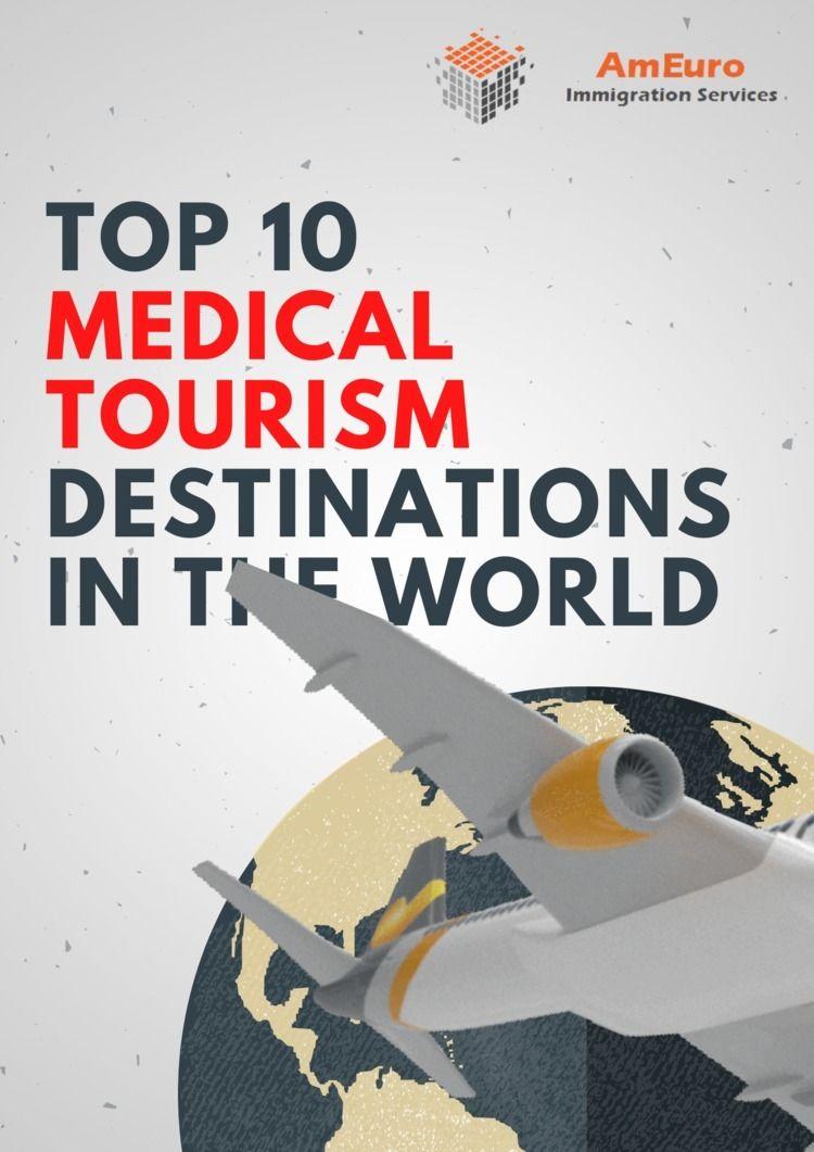Top 10 Medical Tourism Destinat - visaservicesindelhi | ello