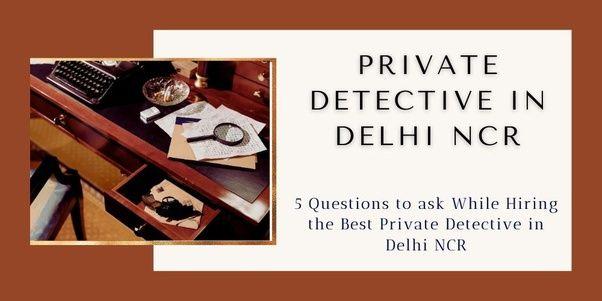 Detectives: private investigati - firstindiadectiveagency | ello
