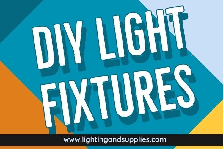 DIY Light Fixture provide light - lightingandsupplies | ello