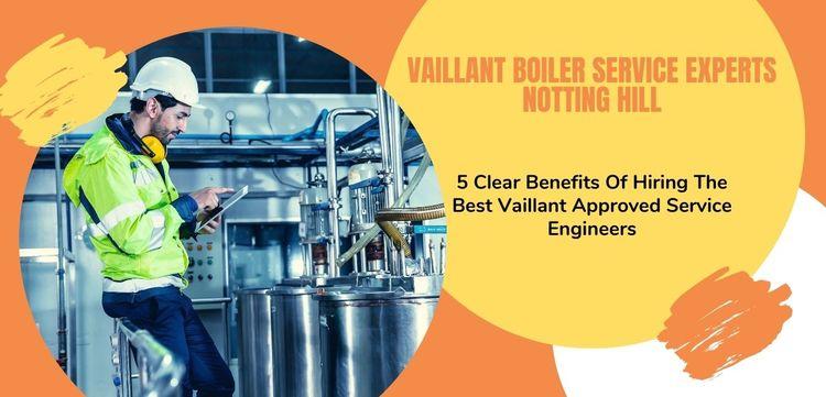 5 Clear Benefits Hiring Vaillan - vaillantboilerservice   ello