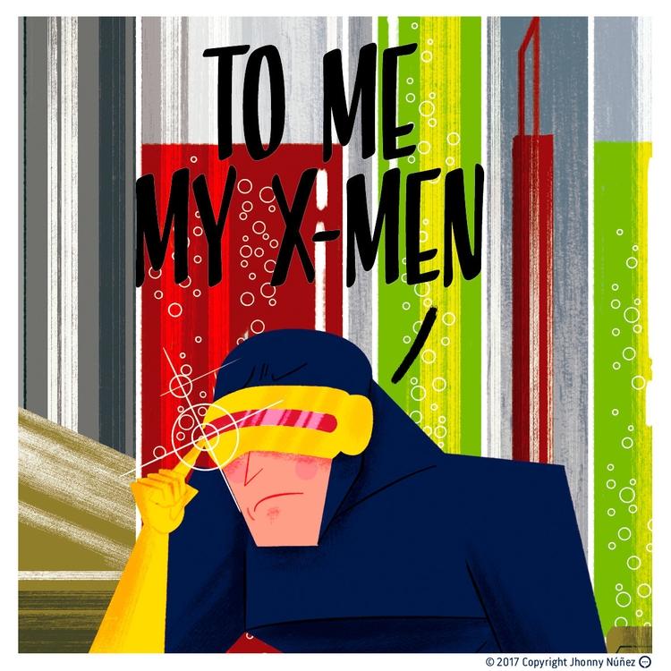To X-men! :) JhonnyNúñez illust - dblackhand   ello