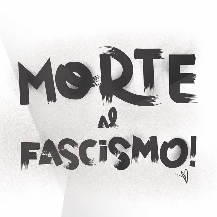 MORTE AL FASCISMO 💀💀💀💀💀💀 typogr - evandileo   ello