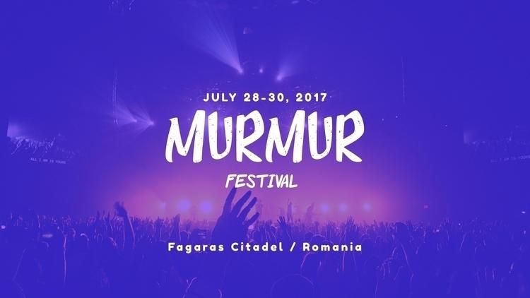 Murmur Festival 2017 - Romania - murmurfestival   ello