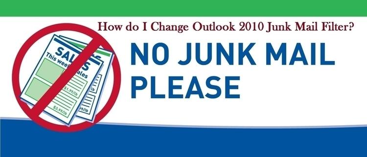 Change Outlook 2010 Junk Mail F - jonesnancy | ello