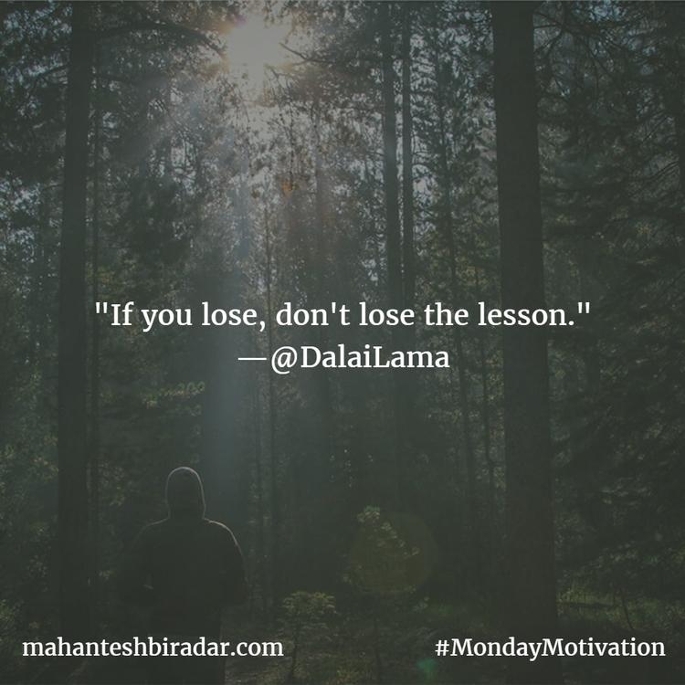 lose, lose lesson - Quotes, MondayMotivation - dailyinspiration   ello