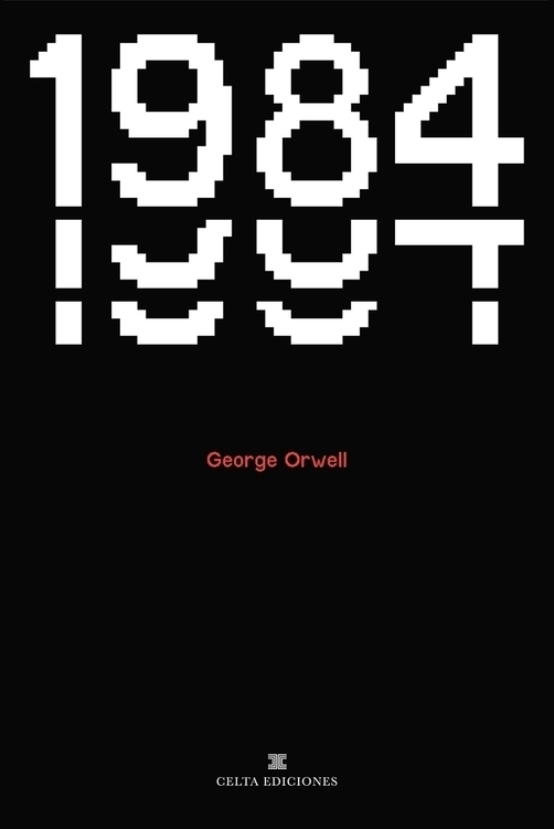 1984 / George Orwell 1949 Book  - horaciolorente | ello