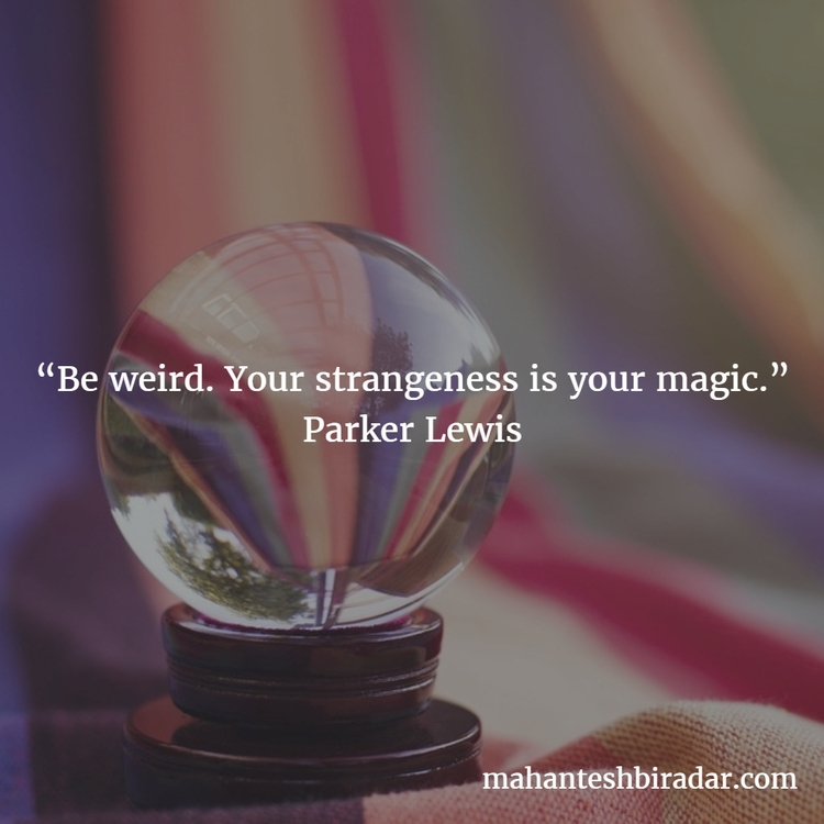 weird. strangeness magic. —@Iam - dailyinspiration | ello