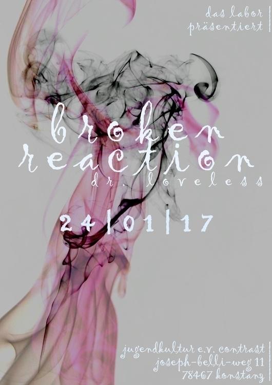 broken reaction flyer 2017, jan - cong-studios | ello