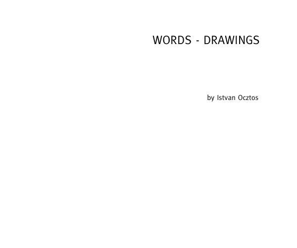 WORDS - DRAWINGS Istvan Ocztos  - istvanocztos   ello