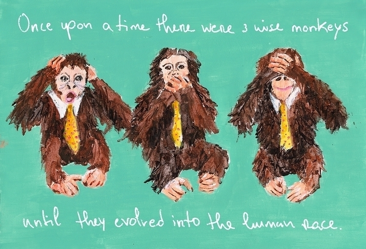 time 3 Wise Monkeys... evolved  - silviafrancosantos | ello