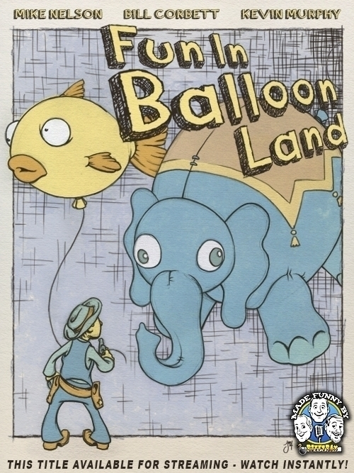 Fun Balloon Land RiffTrax - MST3K - jasonmartin-1263 | ello