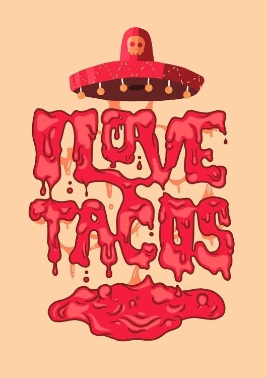 Tacos Love - taco, lettering, mexico - nfiasche | ello