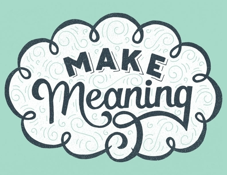 Meaning - handlettering, lettering - lettershoppe | ello