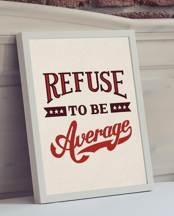 Refuse average - handlettering, lettering - lettershoppe | ello