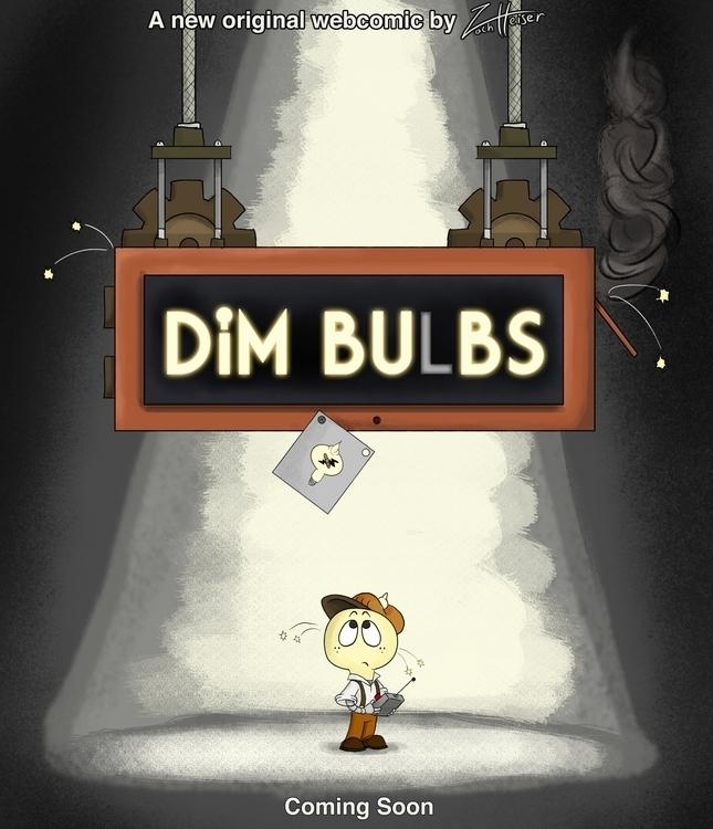 teaser Dim Bulbs comic - dimbulbs - heiserz | ello