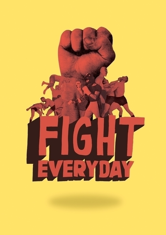 FIGHT EVERYDAY - fist, hand, fight - nazariograziano-2835 | ello