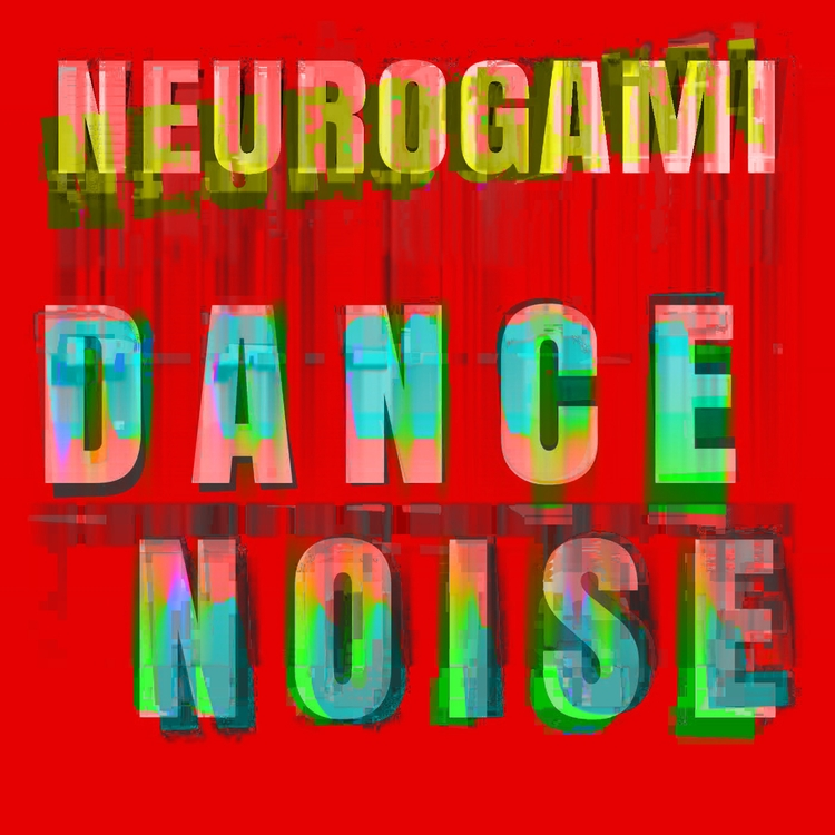 Album art candidate - DanceNoise - neurogami | ello