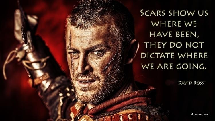 Scars show dictate ― David Ross - ilucastos | ello