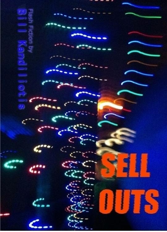 Sell-outs piece flash fiction,  - kandiliotis | ello