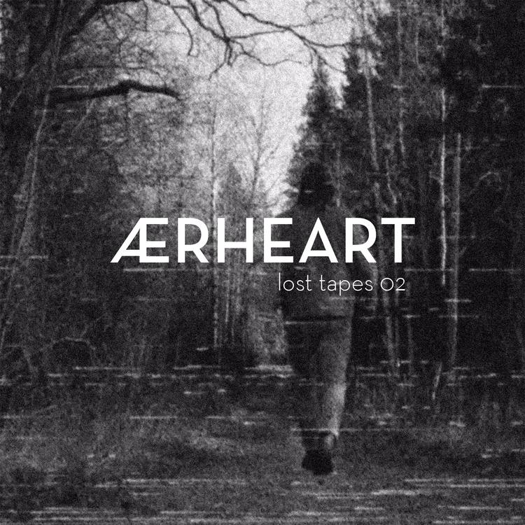 ÆRHEART - Lost Tapes 02 // Yout - jonaslinngard | ello