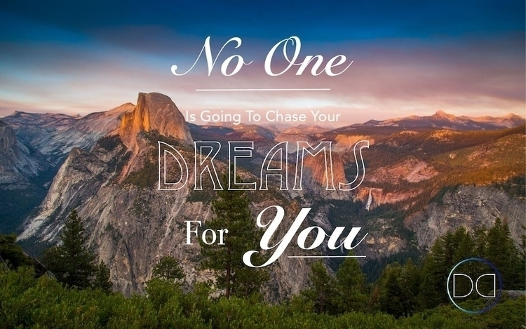 chase dreams - Quote Art Design - dysaniadrive | ello