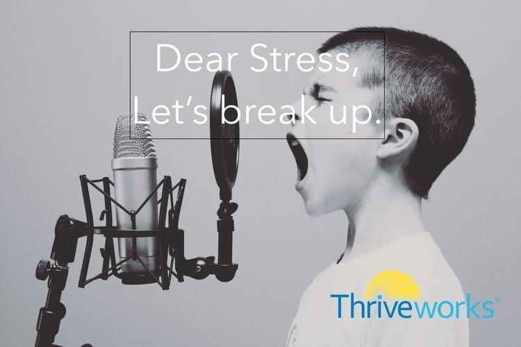 Dear Stress. Break - stress, breakup - anthonycentore | ello