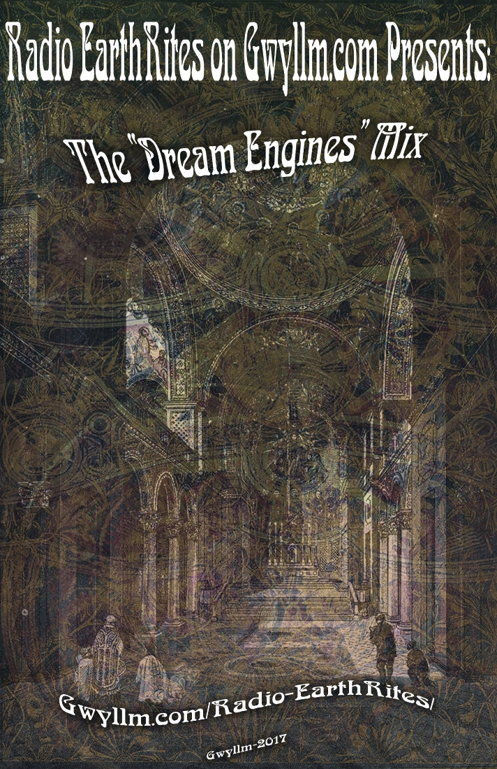 "Radio EarthRites: ""Dream Engine - gwyllm 