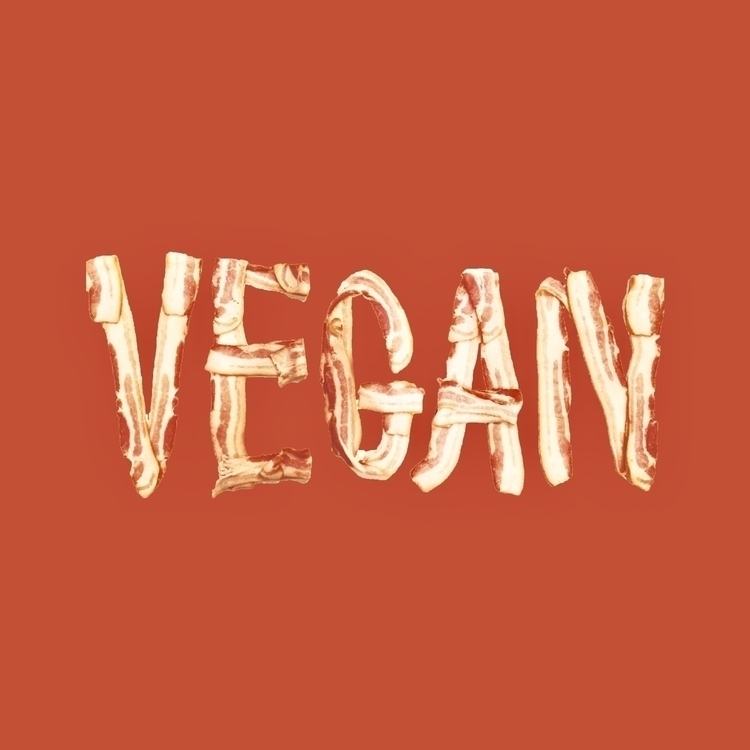 wordart, vegan, bacon, typography - alexgarces | ello