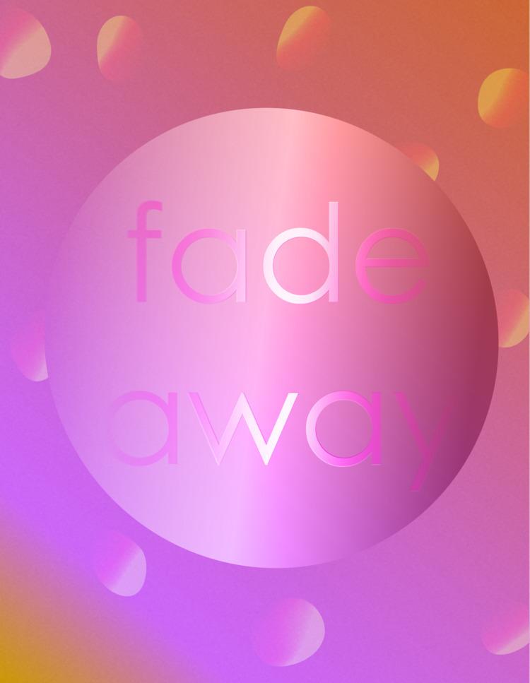 fade - digitalart, poster, art, graphicsdesign - faintingspells | ello