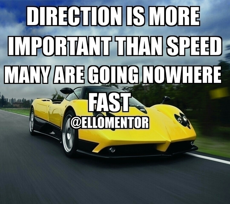 long direction matter fast - motivation - ellomentor | ello