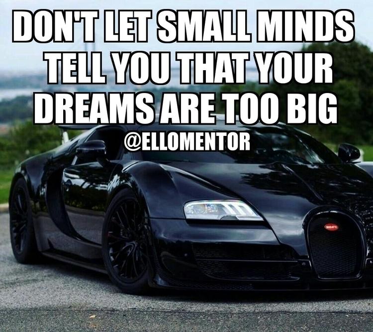 people small dreams big stop - motivation - ellomentor | ello