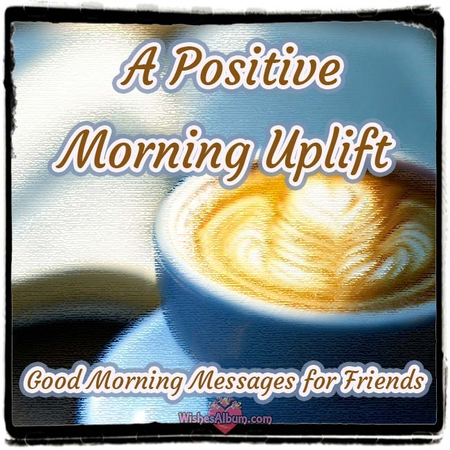 Good Morning Messages Friends  - mrpvice | ello
