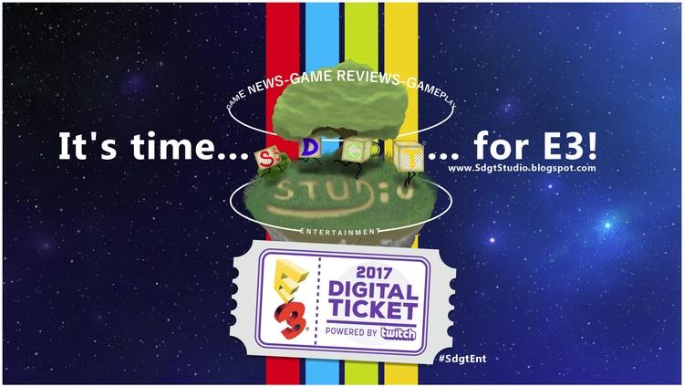 time folks... E3 2017 show link - sdgt_ent | ello