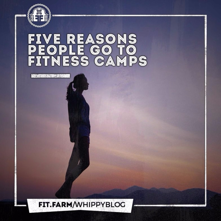 REASONS PEOPLE FITNESS CAMPS. F - fitfarm | ello