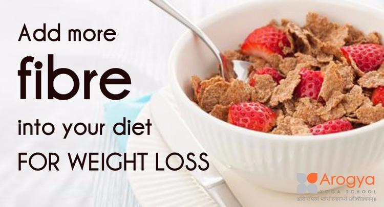 Add Fibre Diet WEIGHT LOSS LOSS - yoga-teacher-training | ello