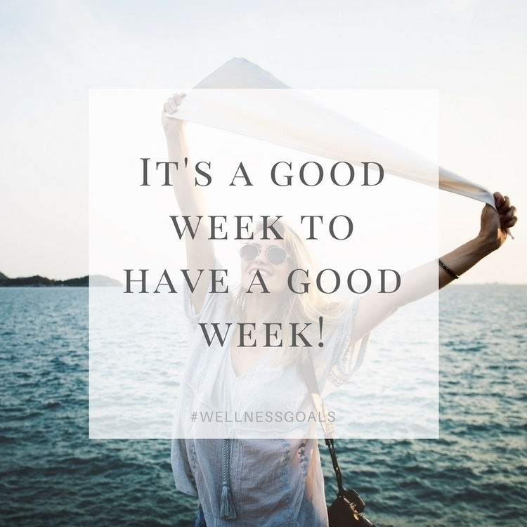 Monday good week people - wellness - wellnessgoals | ello