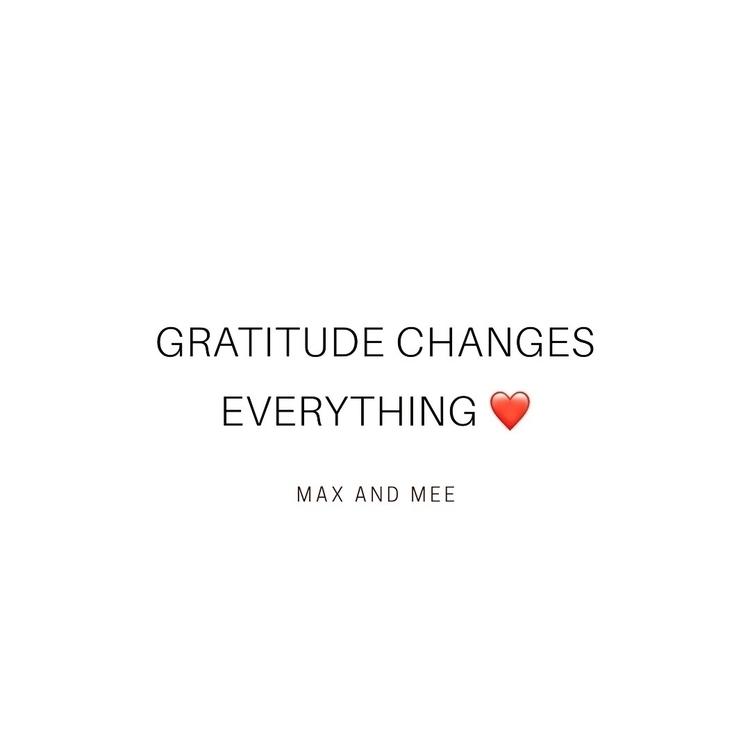 quotes, quoteoftheday, gratitude - maxandmee | ello