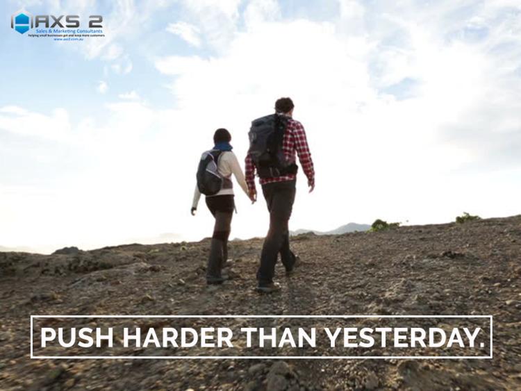 Push harder yesterday - Quote, Quoteoftheday - axs2 | ello