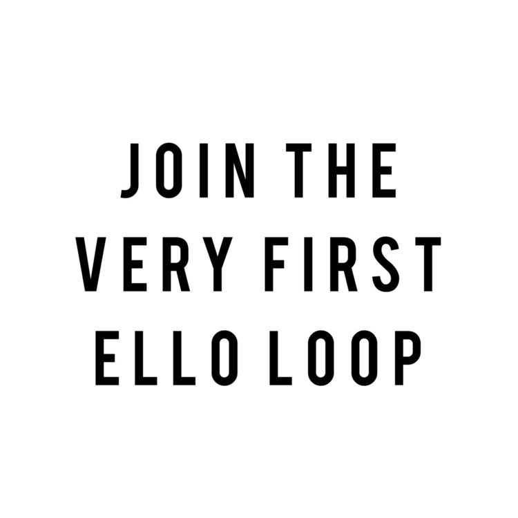 Eeeep! 4 spots left Ello Loop b - allforsmall | ello