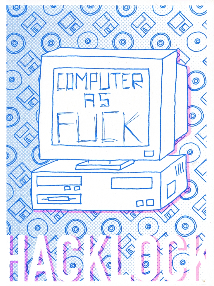 Computer Fuck Zine, Front Cover - hacklock | ello